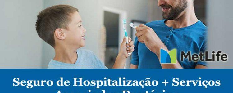 Seguro de Hospitalização por Acidente e serviços Dentários MetLife Cares Dental Plus