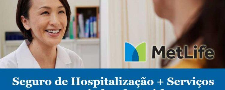 Seguro de Hospitalização por Acidente ou Doença, MetLife Cares Hospital +